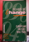 Years of Change European History 1890-1945