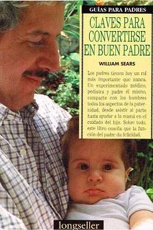 Claves Para Convertirse En Un Buen Padre: William Saers