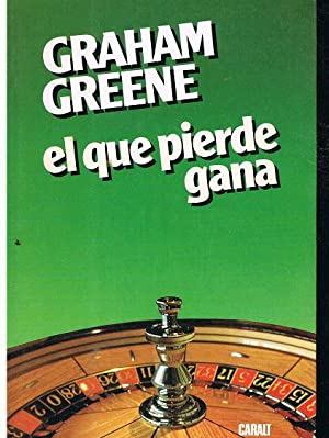 El Que Pierde Gana: Graham Greene