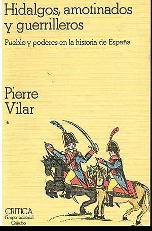 Hidalgos, Amotinados, y Guerrilleros: Pierre Vilar