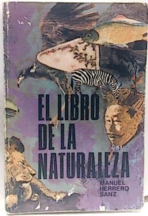 El Libro De La Naturaleza: Manuerl Herrero Sanz