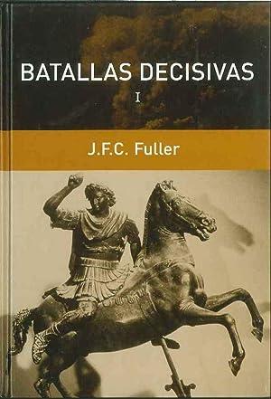 Batallas Decisivas Volu. 1: J.F.C. Fuller