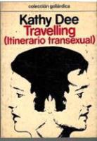 Travelling ( Itinerrio tranxesual): Kathy Dee