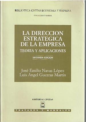 La Direccion estrategica de la empresa teoria: José Emilio Navas