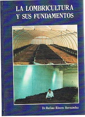 La Lombricultura Y Sus Fundamentos: Dr Rufino Rivero