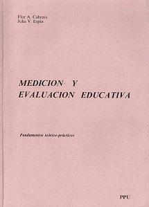 Medición y Evaluación Educativa: Flor A. Cabrera / Julia V. Espin