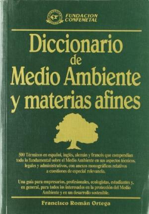 Diccionario De Medio Ambiente y Materias Afines: Francisco Román Ortega