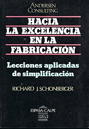 Hacia La Excelencia En La Fabricación: Richard J. Schonberger