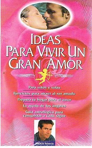Ideas Para Vivir Un Gran Amor: Horacio Valsecia