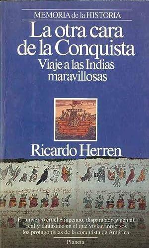 La Otra Cara De La Conquista, Viaje a Las Indias Maravillosas: Ricardo Herren