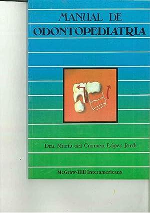 Manual De Odontopediatria: Dra María Del Carmen López Jordi