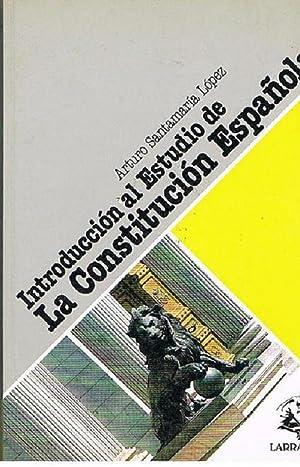 Intoducción al Estudio De La Constitución Española: Arturo Santamaría López