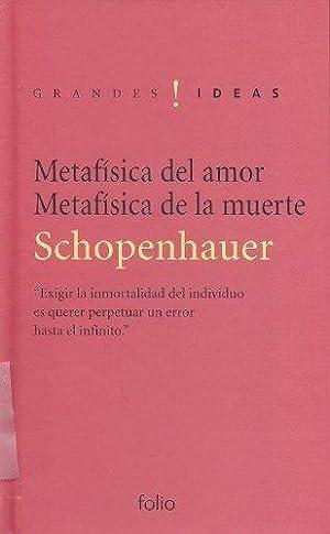 Metafisica Del amor/ Metafisca De La Muerte: Schopenhauer