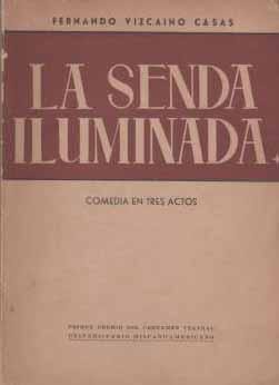 La Senda Iluminada: Fernando Vizcaino Casas