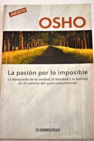 La Pasión Por Lo Imposible: Osho
