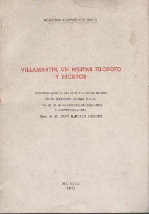 VILLAMARTIN,UN MILITAR FILOSOFO Y ESCRITOR. Discurso.Contestacion Juan: Alberto Colao Sanchez