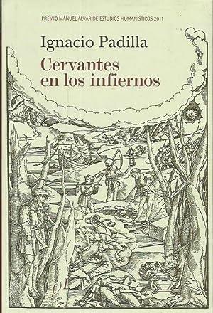 Cervantes En Los Infiernos: Ignacio Padilla