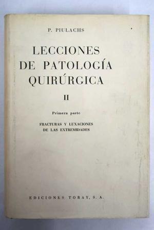 Lecciones De Patología Quirúrgica II Primera Parte: PIULACHES. P.