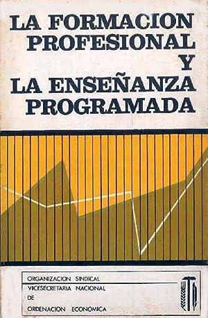 La Formación Profesional y La Enseñanza Programada: Organización Sindical Vicesecretaria