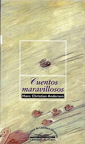 Cuentos Maravillosos: Hans Christian Andersen