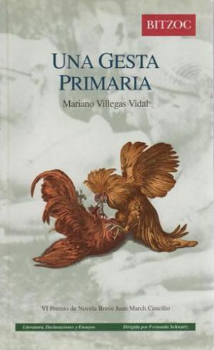 Una Gesta Primaria: Mariano Villegas Vidal