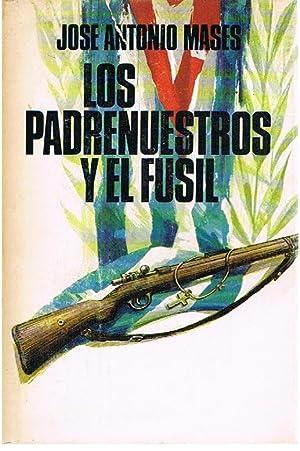Los Padrenuestros y El Fusil: Jose Antonio Mases