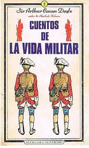 Cuentos De La Vida Militar: Sir Arthur Conan Doyle