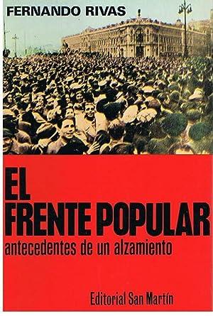 El Frente Popular , Antecedentes De Un: Fernando Rivas