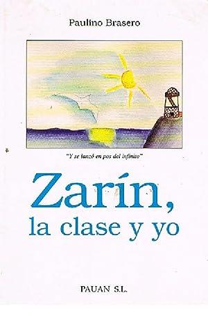Zarin , La Clase y Yo: Paulino Brasero