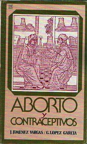 ABORTO Y CONTRACEPTIVOS: J. Jiménez Vargas y G. López García