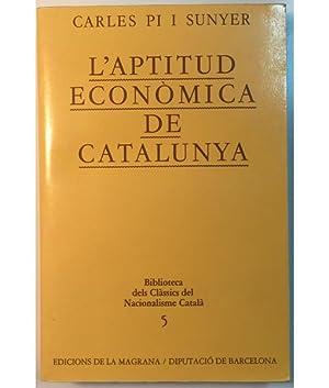 L¿APTITUD ECONÒMICA DE CATALUNYA: Carles Pi i