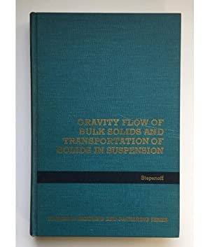 GRAVITY FLOW OF BULK SOLIDS AND TRANSPORTATION: STEPANOFF, A. J.
