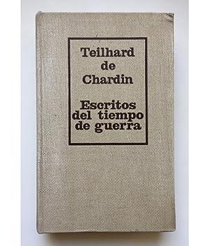 ESCRITOS DEL TIEMPO DE GUERRA (1916-1919): CHARDIN, Teilhard de