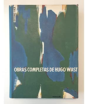 OBRAS COMPLETAS. TOMO I: WAST, Hugo