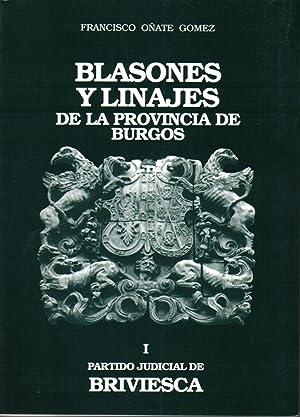 BLASONES Y LINAJES DE LA PROVINCIA DE BURGOS. I PARTIDO JUDICIAL DE BRIVIESCA: OÑATE GÓMEZ, ...