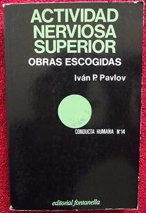 Actividad nerviosa superior (obras escogidas): Iván P. Pavlov