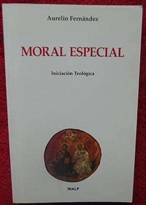 Moral especial Iniciación Teológica: Fernández, Aurelio
