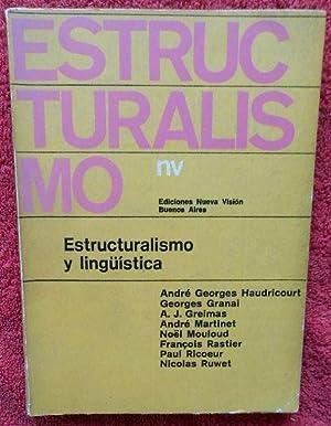 Estructuralismo y lingüística: André Georges Haudricourt, Georges Granai, A.J. Greimas,...