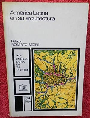 América Latina en su arquitectura: Roberto Segre