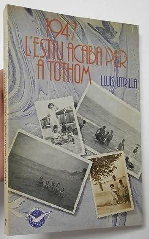 1947. L'estiu acaba per a tothom: Utrilla, Lluís