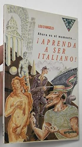 Aprenda a ser italiano!: Lou d'Angelo
