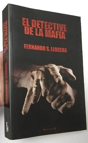 El detective de la mafia: Llobera, Fernando S.