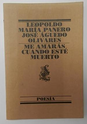 Me amarás cuando esté muerto: Leopoldo María Panero,