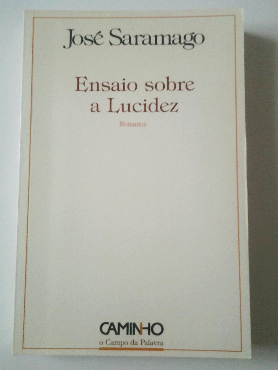Ensaio sobre a Lucidez. Romance (Primera Edición) - José Saramago