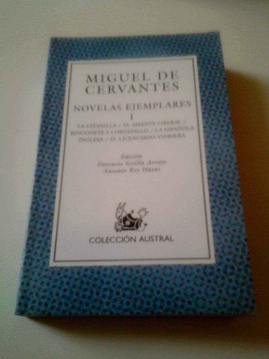 Novelas ejemplares I (La gitanilla / El amante liberal / Rinconete y Cortadillo / La...