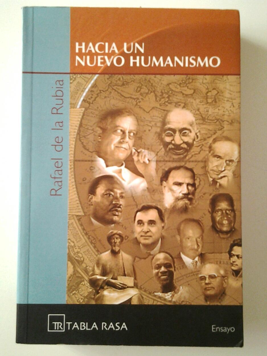 Hacia un nuevo humanismo. Una herramienta de transformación personal y social - Rafael de la Rubia