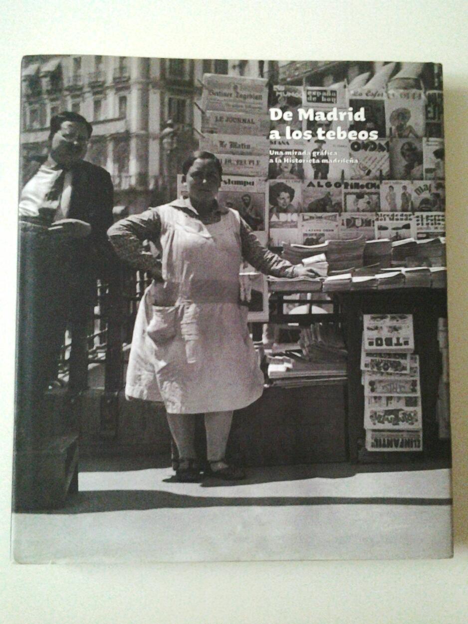De Madrid a los tebeos. Una mirada gráfica a la Historieta madrileña - VV. AA. (Luis Alberto de Cuenca, Rafael Marín, Francisco Naranjo, Agustín Oliver et al.)
