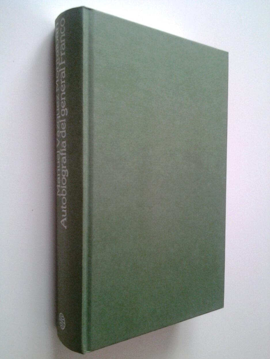 Autobiografía del general Franco (en un solo tomo): Manuel Vázquez Montalbán