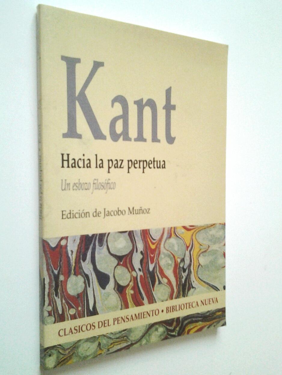 Hacia La Paz Perpetua Un Esbozo Filosfico Immanuel Kant Edicin De Jacobo Muoz