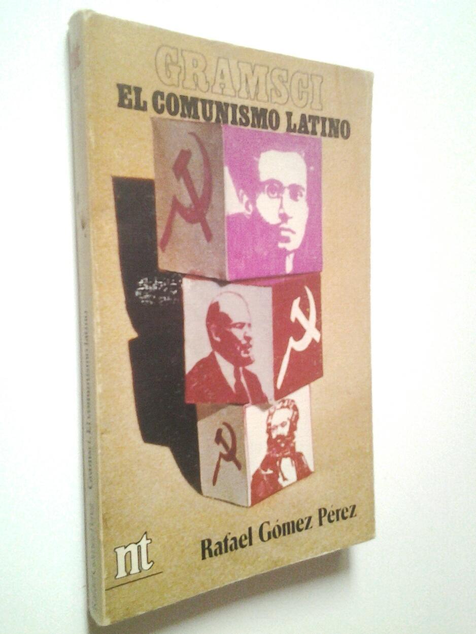 Gramsci. El comunismo latino - Rafael Gómez Pérez